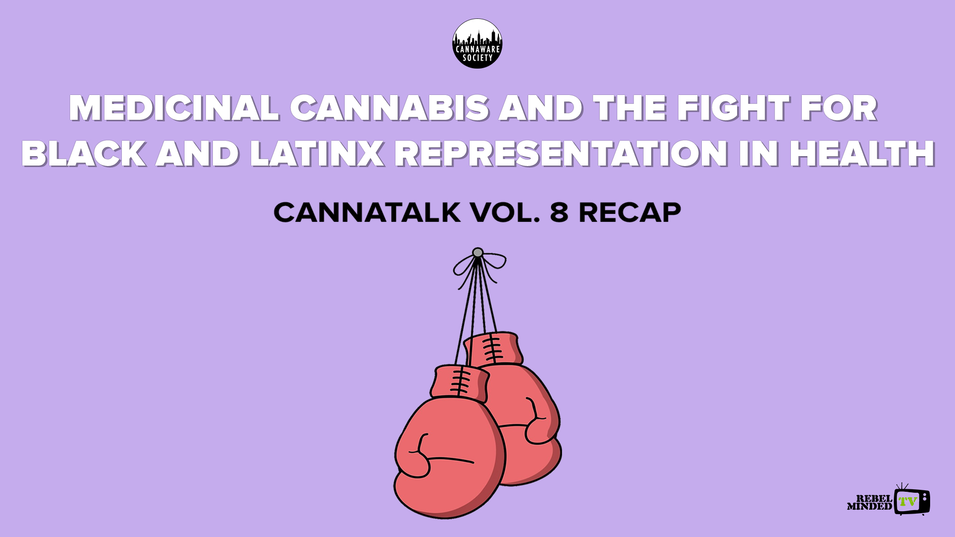 Cannatalk Vol. 8 – Medicinal Cannabis And The Fight For Black And Latinx Representation In Health