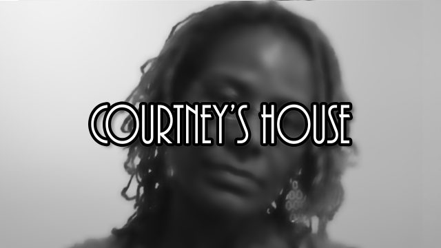 S.T.A.R.C.H Episode VIII: Courtney's House