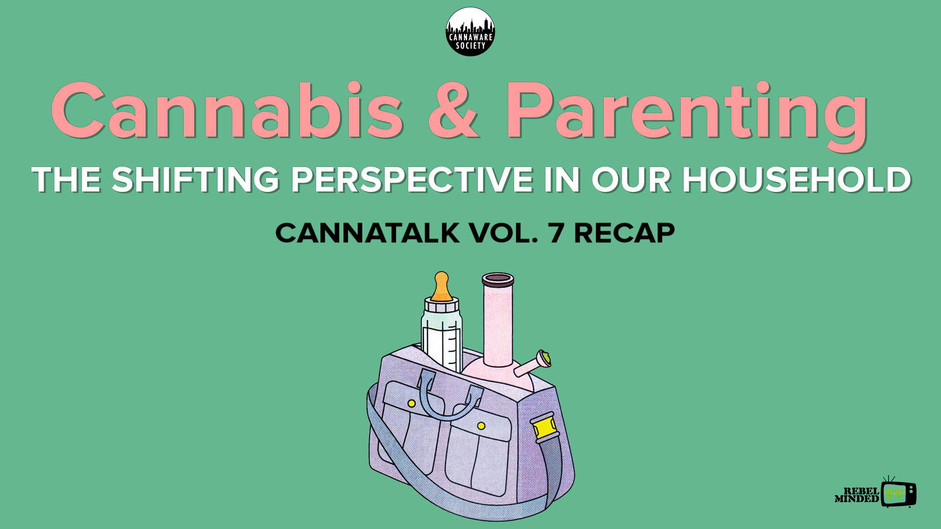 Cannatalk Vol. 7 – Cannabis & Parenting – Shifting Perspectives In Our Households